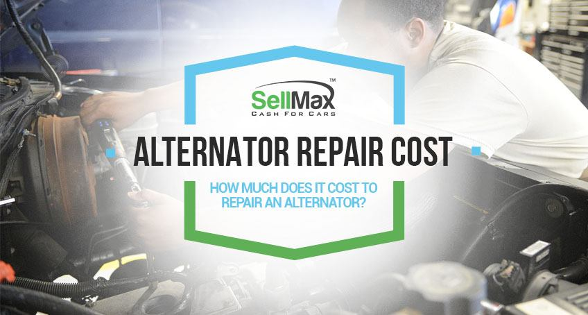 Alternator Repair Cost - Get The Price To Replace It